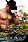 Legendary Lover - Renee Roszel