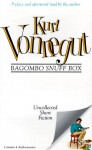 Bagombo Snuff Box: Uncollected Short Fiction - Kurt Vonnegut