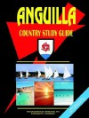 Anguilla Country Study Guide - USA International Business Publications, USA International Business Publications