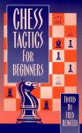 Chess Tactics for Beginners (Chess lovers' library) - Fred Reinfeld