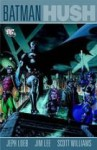 Batman: Complete Hush - Jeph Loeb, Jim Lee, Scott A. Williams, Paul Dini