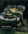 Walter Sickert - Camden Town Nudes - Wendy Baron, Lisa Tickner, Barnaby Wright