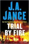 Trial By Fire - J.A. Jance