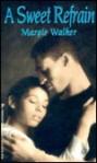 A Sweet Refrain - Margie Walker