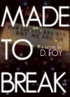Made to Break - D. Foy