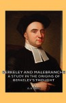 Berkeley and Malebranche - A Study in the Origins of Berkeley's Thought - A.A. Luce