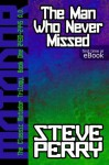 The Man Who Never Missed (The Matadors) - Steve Perry