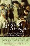 This Glorious Struggle - Edward G. Lengel