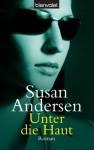 Unter die Haut: Roman (German Edition) - Susan Andersen, Gabriele Werbeck