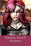 Anthology of Ichor: Hearts of Darkness - Trevor E. Donaldson, Michael W Garza, Alison J Littlewood, Phil Richardson, Courtney Rene, Jerry Petersen, Jason Colavito, Jared Wright, David Landrum, Derek Muk, Nick Medina, Jake Barnes