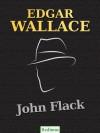 John Flack - Edgar Wallace, Ravi Ravendro