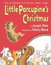 Little Porcupine's Christmas - Joseph Slate, Felicia Bond