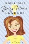 Bright Ideas for Young Women Leaders - Trina Boice