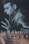 Saint Exupery: a Biography - Stacy Schiff, David Schiff