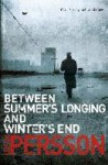Between Summer's Longing and Winter's Cold (The Fall of the Welfare State, #1) - Leif G.W. Persson