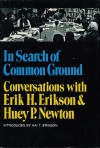 In Search of Common Ground: Conversations with Erik H. Erikson & Huey P. Newton - Erik H. Erikson, Huey P. Newton