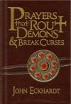 Prayers That Rout Demons and Break Curses - John Eckhardt