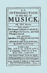 An Introduction to the Skill of Musick. the Grounds and Rules of Musick...Bass Viol...the Art of Descant. Seventh Edition. [Facsimile 1674, Music] - John Playford, Thomas Campion
