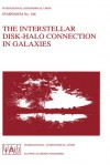 The Interstellar Disk-Halo Connection in Galaxies - International Astronomical Union