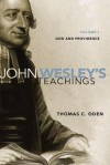 John Wesley's Teachings, Volume 1: God and Providence - Thomas C. Oden