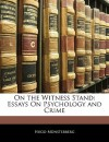On the Witness Stand: Essays on Psychology and Crime - Hugo Munsterberg
