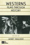 Westerns: Films through History (AFI Film Readers) - Janet Walker