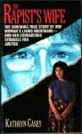 The Rapist's Wife - Kathryn Casey