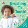 Brushing My Teeth! - Dawn Sirett