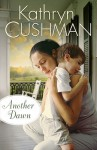 Another Dawn - Kathryn Cushman