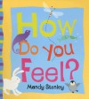 How Do You Feel? - Mandy Stanley