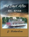 The Days After: Big River - J. Richardson