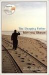 The Sleeping Father - Matthew Sharpe
