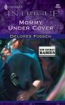 Mommy Under Cover - Delores Fossen