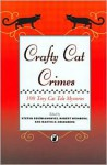 Crafty Cat Crimes: 100 Tiny Cat Tale Mysteries - Martin H. Greenberg, Robert Weinberg, Various Authors, Stefan Dziemianowicz