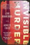 Invisible Murder - Lene Kaaberbøl, Agnete Friis, Tara Chace