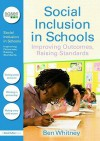 Social Inclusion in Schools: Improving Outcomes, Raising Standards - Ben Whitney