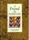 A Friend Is Forever - Helen Exley
