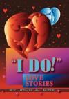''I Do!'' Love Stories: Love Stories - John Reid