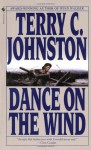 Dance on the Wind - Terry C. Johnston