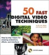 50 Fast Digital Video Techniques [With CDROM] - Bonnie Blake, Doug Sahlin