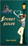 Spunky Sailor - Ken Smith