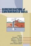 Bioremediation of Contaminated Soils - Debra J. Trantolo, Donald L. Wise, Edward J. Cichon