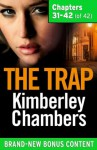 The Trap: Chapters 31-42 of 42 - Kimberley Chambers