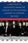 A Selection of Highlights from the History of the National Academy of Sciences, 1863-2005 - Frederick Seitz