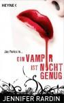 Ein Vampir ist nicht genug - Jennifer Rardin, Charlotte Lungstrass