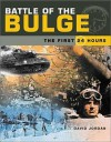 Battle of the Bulge: The First 24 Hours - David Jordan