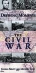 Defining Moments: The Civil War - George Grant, Michael Swift