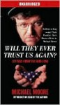 Will They Ever Trust Us Again?: Letters From the War Zone (Audio) - Michael Moore
