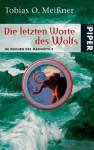 Die letzten Worte des Wolfs - Tobias O. Meißner