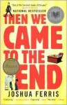 Then We Came to the End - Joshua Ferris